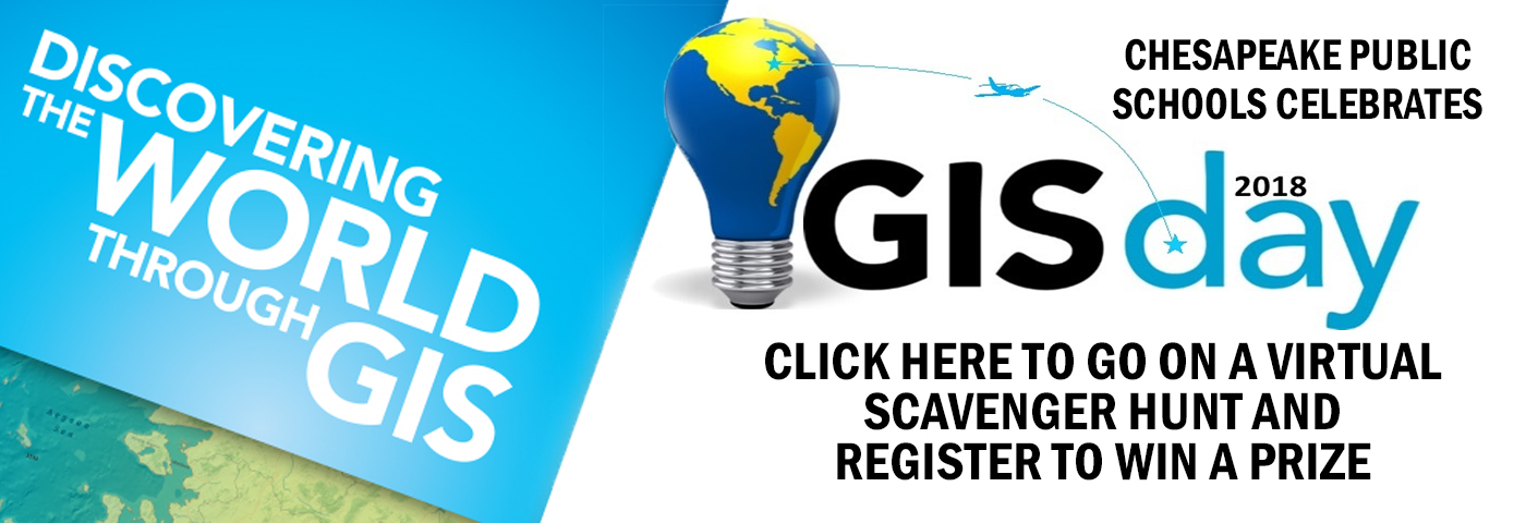 Chesapeake Public Schools Celebrates GIS Day. Click here to go on a virtual scavenger hunt and register to win a prize.