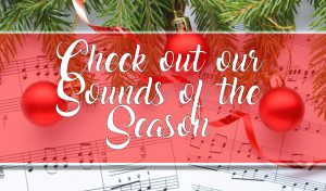 Check out our Sounds of the Season