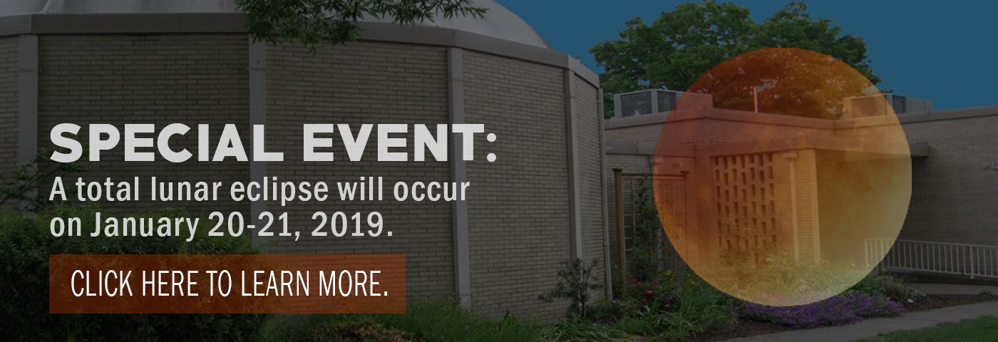 Special Event: A total lunar eclipse will occur on January 20-21, 2019. Click here to learn more.