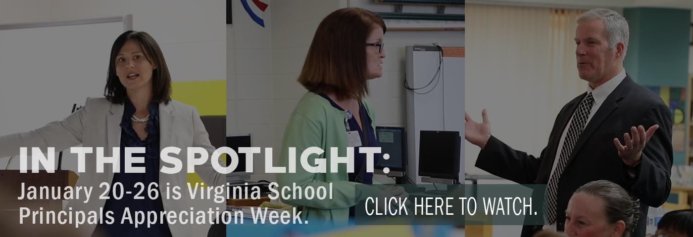 In the spotlight: January 20-26 is Virginia School Principals Appreciation Week. Click here to watch.