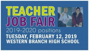 Teacher Job Fair 2019-2020 positions Tuesday, February 12, 2019 Western Branch High School