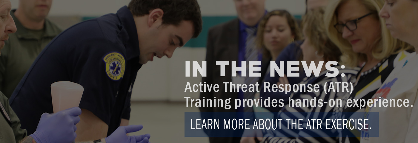 In the News: Active Threat Training (ATR) provides hands-on experience. Learn more about the ATR Exercise.