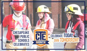 Chesapeake Public Schools celebrates CTE Month - Celebrate Today. Own Tomorrow.
