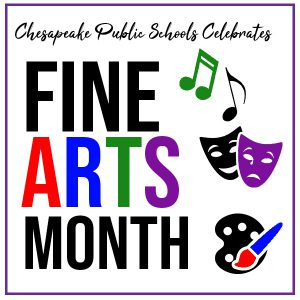Chesapeake Public Schools Celebrates Fine Arts Month