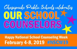 Chesapeake Public Schools celebrates Our School Counselors. Happy National School Counseling Week. February 4-8, 2019 #NSCW19