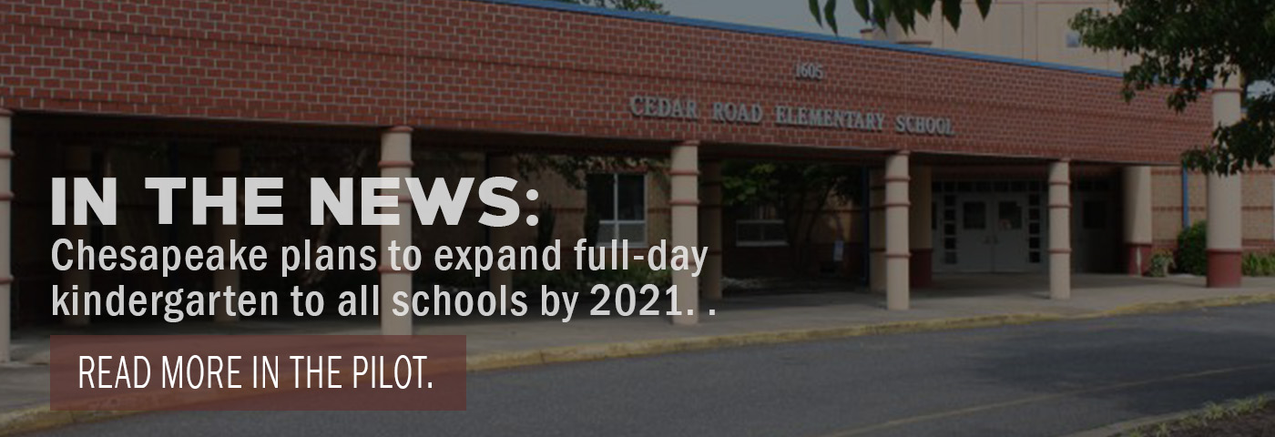 In the News: Chesapeake plans to expand full-day kindergarten to all schools by 2021.