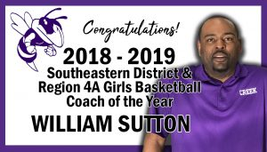 Congratulations! 2018-2019 Southeastern District and Region 4A Girls Basketball Coach of the Year - William Sutton