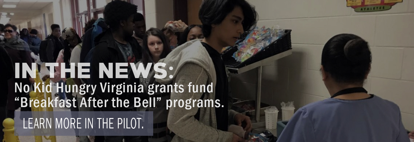 "In the News: No Kid Hungry Virginia grants fund ""Breakfast before the Bell"" programs. Learn More in the Pilot."