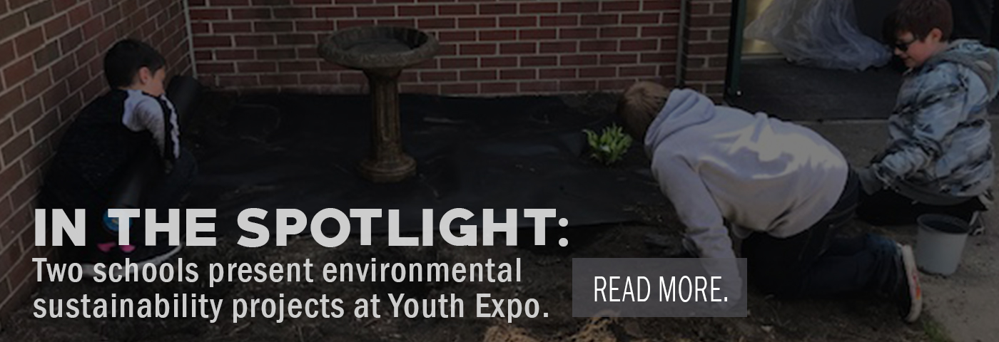 In the spotlight: Two schools present environmental sustainability projects at Youth Expo. Read More.