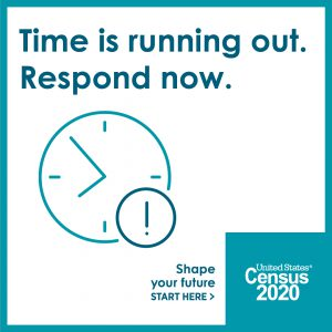 """""""Time is running out. Respond now. Shape your future. START HERE. United States Census 2020"""