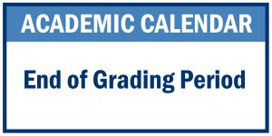 End of Grading Period (K-12)