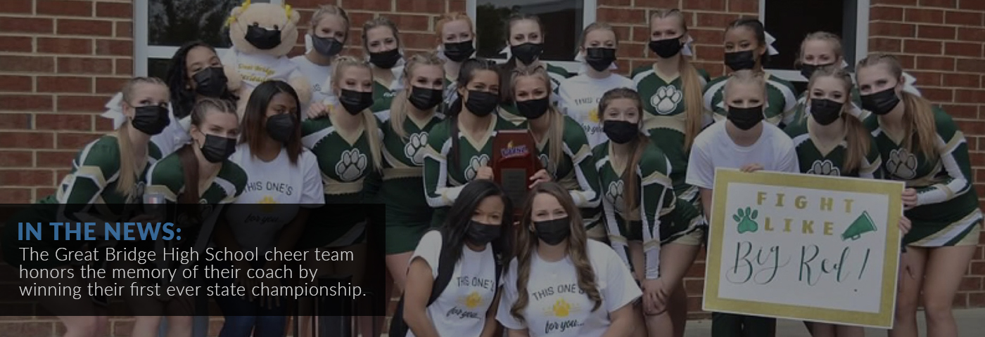 In the news: The Great Bridge High School cheer team honors the memory of their coach by winning their first ever state championship.