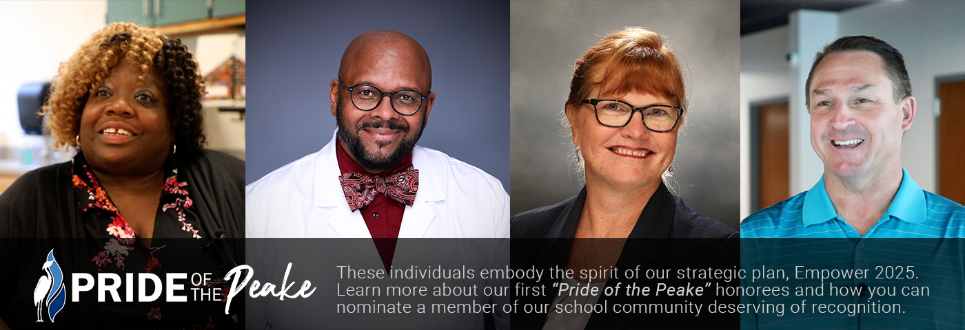 """Pride of the Peake: These individuals embody the spirit of our strategic plan, Empower 2025. Learn more about our first """"Pride of the Peake"""" honorees and how you can nominate a member of our school community deserving of recognition."""