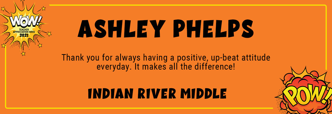 Ashley Phelps_IRM - Thank you for always having a positive, up-beat attitude everyday. It makes all the difference!
