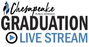 Chesapeake Public Schools Graduation Live Stream link