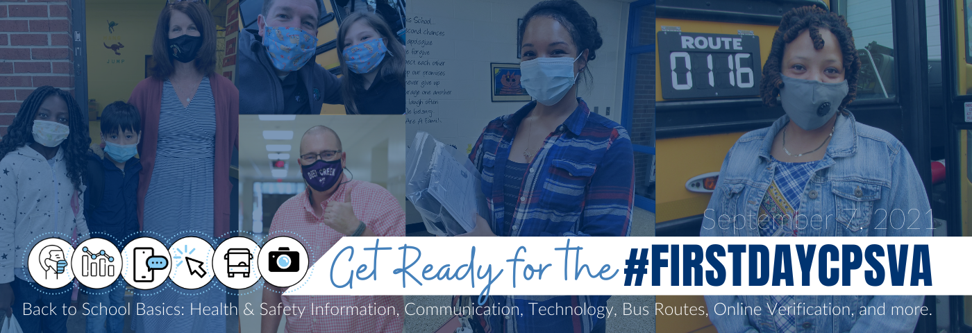 September 7, 2021 - Get Ready for the #firstdaycpsva. Back to School Basics: Health & Safety Information, Communication, Technology, Bus Routes, Online Verification, and more.